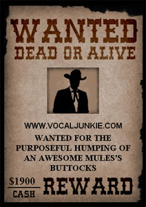 VocalJunkie.com wanted dead or alive for $1900cash